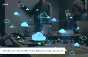 Multi-Cloud for Modern Enterprises - Why and why not