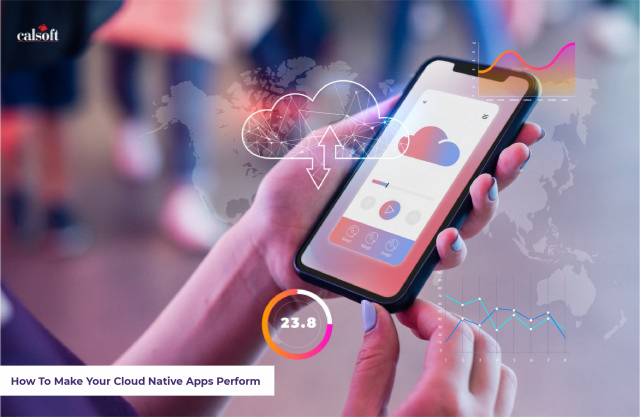 How To Make Your Cloud Native Apps Perform