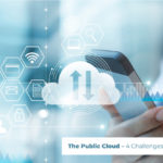 The Public Cloud – 4 Challenges to Overcome