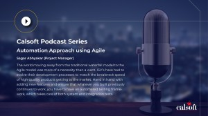 Calsoft Podcast Series - Automation Approach using Agile